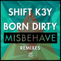 Shift K3Y & Born Dirty Misbehave (Linden Jay Remix)
