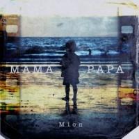 Mion MAMA PAPA
