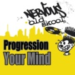 Progression Your Mind (Deep Re-Working)
