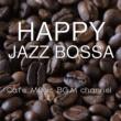 Cafe Music BGM channel HAPPY JAZZ BOSSA