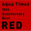 Aqua Timez 10th Anniversary Best RED