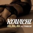 KOWICHI No,No,No feat. T-PABLOW