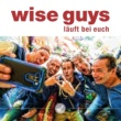 Wise Guys Lauft bei euch