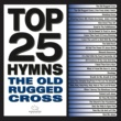 Various Artists Top 25 Hymns: The Old Rugged Cross