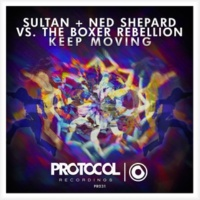 Sultan + Ned Shepard vs. The Boxer Rebellion Keep Moving(Radio Edit)