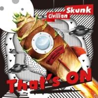 Civilian Skunk 熱帯マーメイド