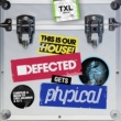 Various Artists Defected Gets Physical