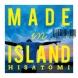HISATOMI MADE IN ISLAND