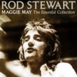 Rod Stewart Maggie May: The Essential Collection