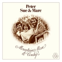Peter, Sue & Marc Mountain Man [Remastered 2015]