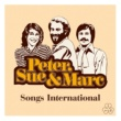 Peter, Sue & Marc Songs International [Remastered 2015]