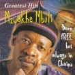 Mzwakhe Mbuli Greatest Hits : Born Free But Always In Chains