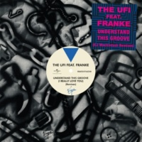 U.F.I./Franke Understand This Groove (I Really Love You) (feat.Franke) [Mind Of A Toy Mix]