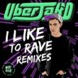Uberjak'd I Like To Rave (Pixa Remix)