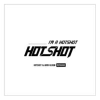 HOTSHOT I'm a HOTSHOT