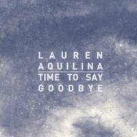 Lauren Aquilina Time To Say Goodbye