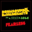 Drumsound & Bassline Smith Fearless (feat. Stealth & LCGC)