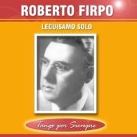 Roberto Firpo Leguisamo Solo