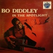 Bo Diddley Bo Diddley in the Spotlight