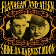 Flanagan and Allen Shine on Harvest Moon