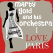 Marty Gold and His Orchestra I Love Paris