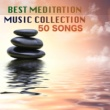 Meditation Zen Best Meditation Music Collection - Top 50 Relaxing Songs to Meditate, Meditation Zen Sounds