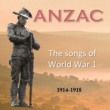 Various Artists ANZAC - the songs of World War 1 - 1914-1918