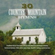 Various Artists 30 Country Mountain Hymns