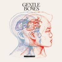 Gentle Bones Until We Die