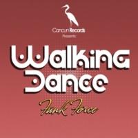 Funk Force Walking Dance