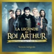 Various Artists La légende du Roi Arthur (Deluxe Version)