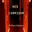William Martens Red Corridor