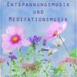 Entspannungsmusik Entspannungsmusik und Meditationsmusik - Hintergrundmusik und Einschlafmusik zum Entspannen und Meditieren