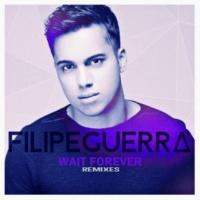 Filipe Guerra Wait Forever (feat. Teffy) [Elias Rojas Remix]