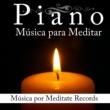Meditate Records Piano: Música para Meditar