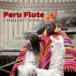Pan Flute Crew Peru Flute Chillout Songs ‐ Healing & Relaxing Native American Music for Meditation, Stress Relief & Well Being