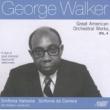 Ian Hobson,Sinfonia Varsovia&Sinfonia da Camera George Walker: Great American Orchestral Works, Vol. 4