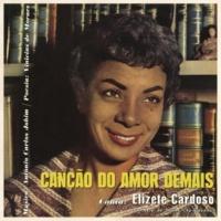 Elizeth Cardoso Canção do Amor Demais