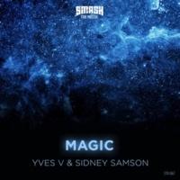 Yves V & Sidney Samson Magic(Original mix)