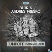 BL3R & Andres Fresko Jumpoff(Carnage Edit)