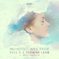 Yves V & Promiseland feat. Mitch Thompson Memories Will Fade(Radio Edit)