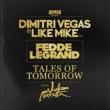 Dimitri Vegas & Like Mike vs. Fedde Le Grand Tales Of Tomorrow