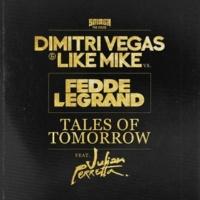 Dimitri Vegas & Like Mike vs. Fedde Le Grand Tales Of Tomorrow(Radio Edit)