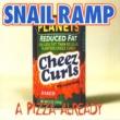 SNAIL RAMP A Pizza Already