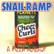 SNAIL RAMP A Pizza Already