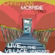 クリスチャン・マクブライド・トリオ Live at the Village Vanguard