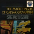 Caesar Giovannini The Magic Fingers of Caesar Giovannini