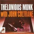 Thelonious Monk Thelonious Monk with John Coltrane