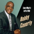 Bobby Conerly Take What's Left of Me