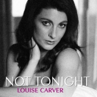 Louise Carver Not Tonight